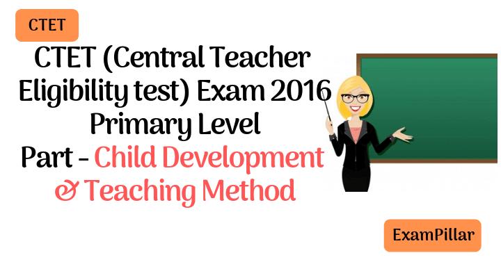 CTET Sep 2016 Exam Paper Child Development & Teaching Method