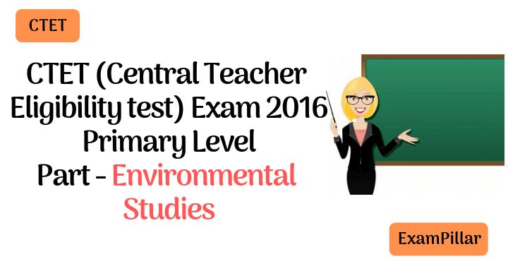 CTET Sep 2016 Exam Paper Environmental Studies