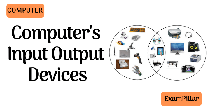 Computer's Input Output Devices