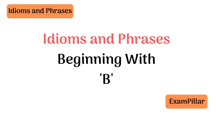 Idioms Beginning With 'B'