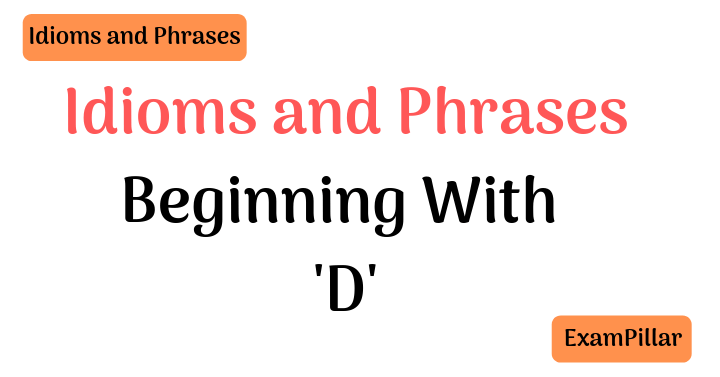 Idioms Beginning With 'D'