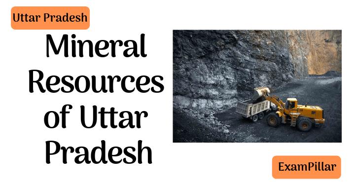Mineral Resources of Uttar Pradesh - ExamPillar