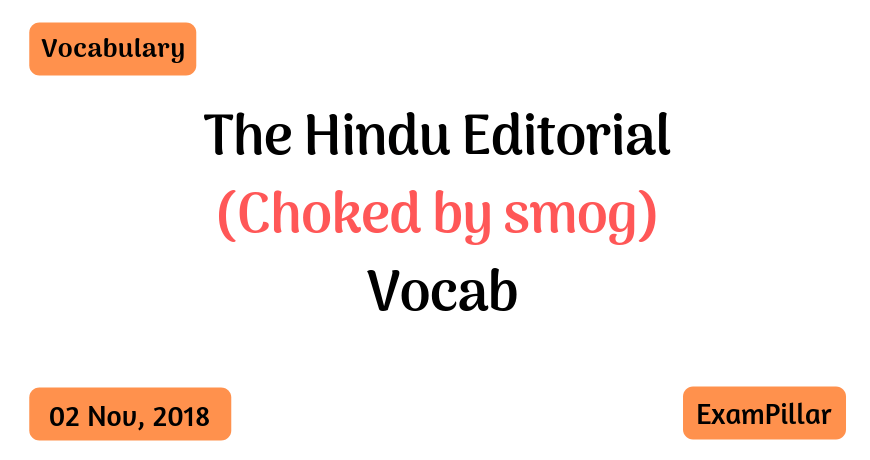 The Hindu Editorial Vocab – 02 Nov, 2018