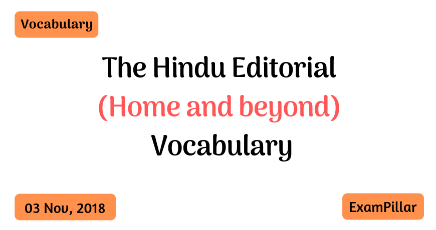 The Hindu Editorial Vocab – 03 Nov, 2018