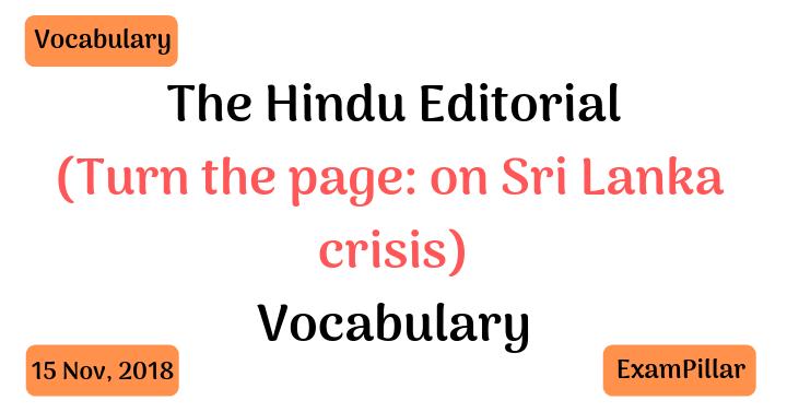 The Hindu Editorial Vocab – 15 Nov, 2018