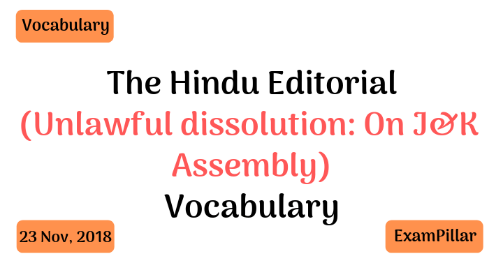 The Hindu Editorial Vocab – 23 Nov, 2018