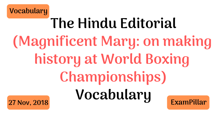 The Hindu Editorial Vocab – 27 Nov, 2018