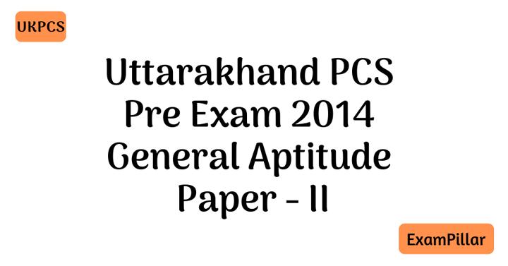 UKPCS Pre Exam 2014 Paper - II