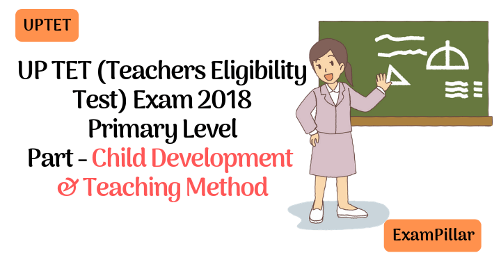 UPTET 2018 Exam Paper Child Development & Teaching Method