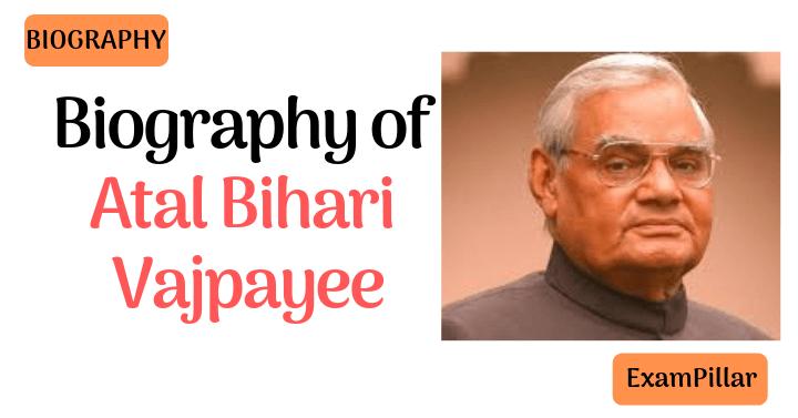 Biography of Atal Bihari Vajpayee