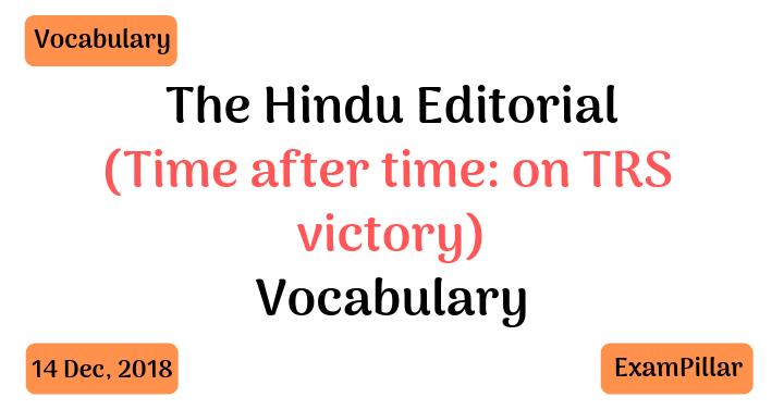 The Hindu Editorial Vocab 14 Dec, 2018