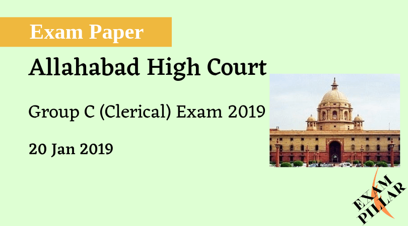 Allahabad High Court Group C (Clerical) Exam 2019