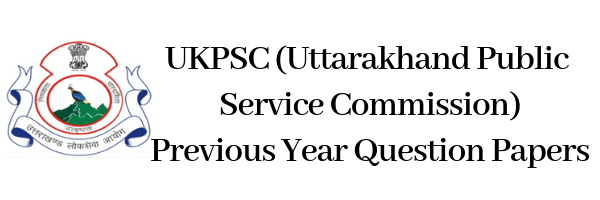 UKPCS Previous Year Question Papers