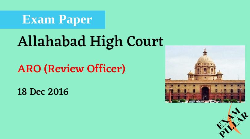 Allahabad High Court ARO 2016 Exam Paper
