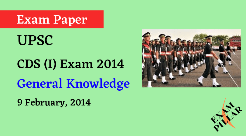 CDS I Exam 2014 General Knowledge ANSWER KEY