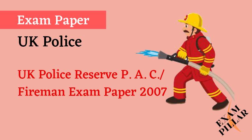 UK Police Reserve P.A.C. Fireman Exam Paper 2007