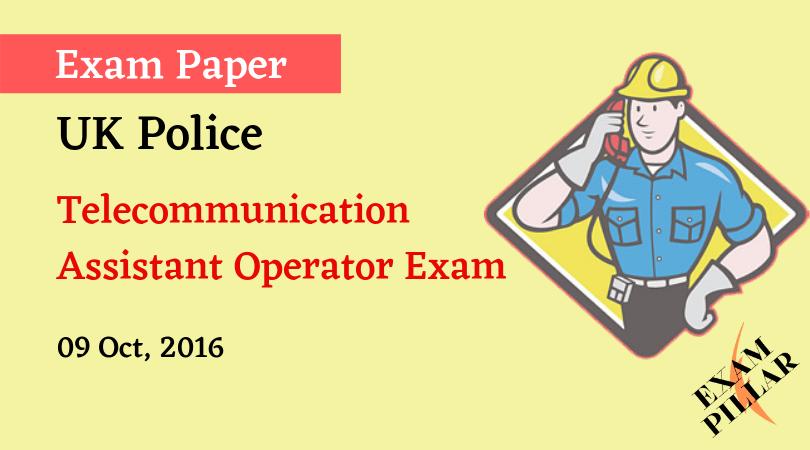 UK Police Telecommunication Assistant Operator Exam 2016