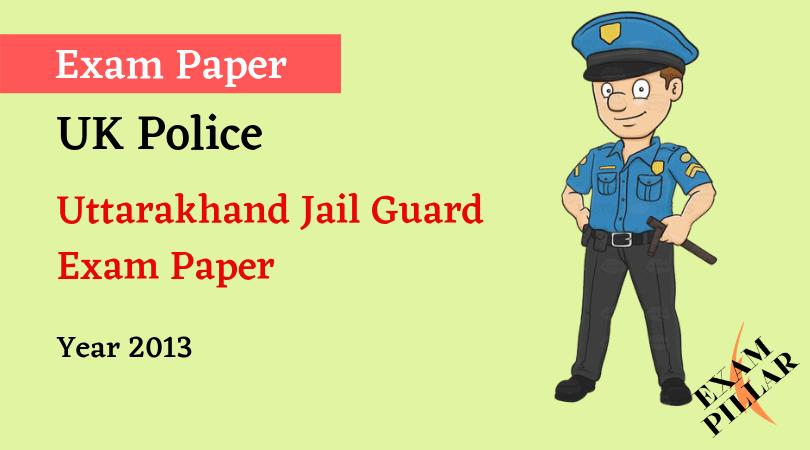 Uttrakhand Group C Jail Guard Exam Paper