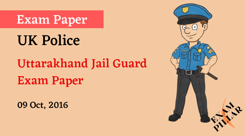 Uttrakhand Jail Guard Exam Paper