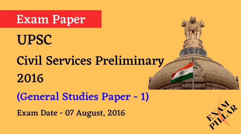 UPSC Civil Services Preliminary - 2016 (General Studies Paper - 1)