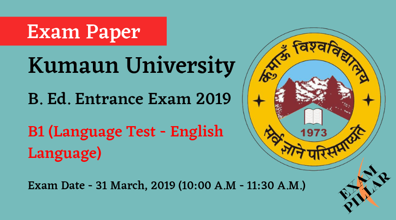 K.U. Nainital, B. Ed. Entrance Exam 2019 English Language