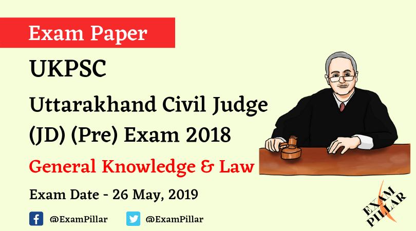 Uttarakhand Civil Judge (JD) (Pre) Exam 2018