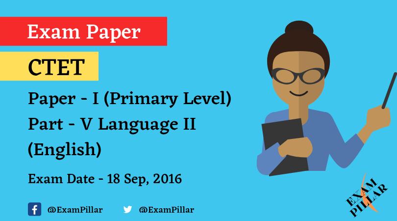 CTET Exam Sep 2016 Paper - I Language II (English)