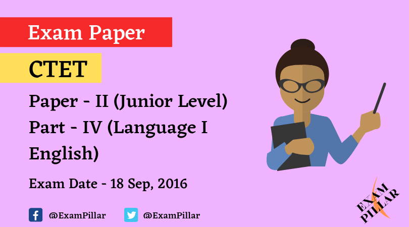 CTET Exam Sep 2016 Paper - II Language I English