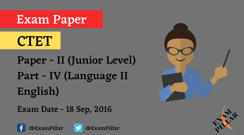 CTET Exam Sep 2016 Paper - II Language II English