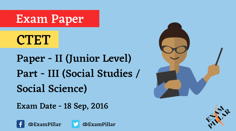 CTET Exam Sep 2016 Paper - II Social Studies _ Social Science