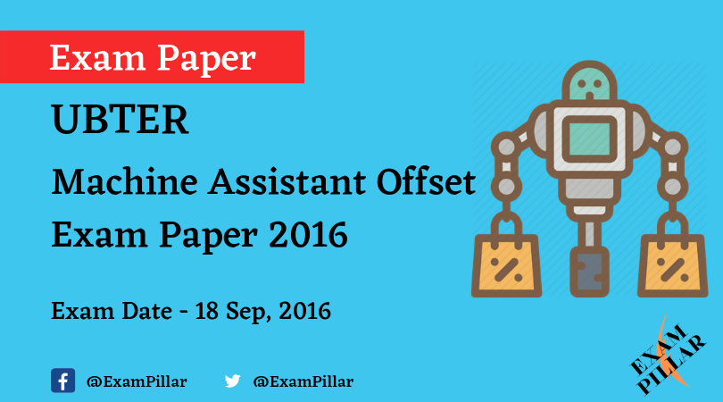 UBTER Machine Assistant Offset Exam Paper 2016 Answer Key