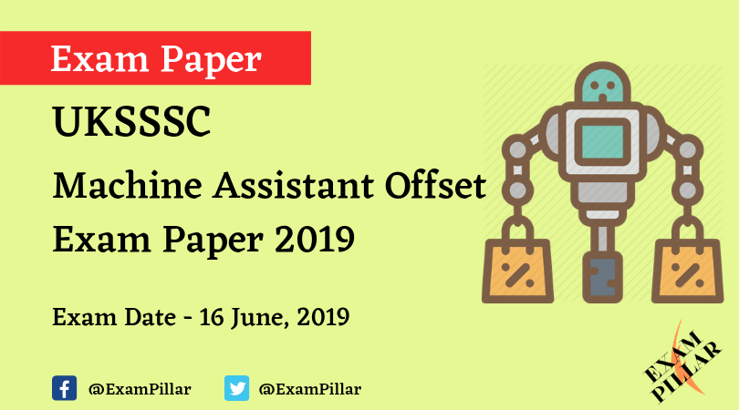 UKSSSC Machine Assistant Offset Exam Paper 2019 Answer Key