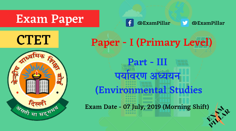 CTET July 2019 - Paper - I (Environmental Studies) Answer ...