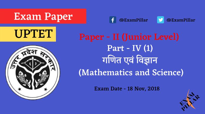 UPTET 2018 Paper - II - Part - IV (1) Mathematics and Science