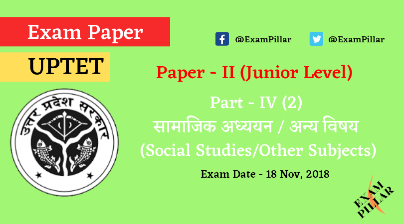 UPTET 2018 Paper - II - Part - IV (2) Social Studies_Other Subjects