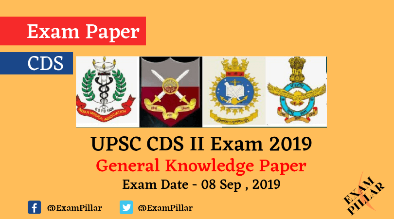 UPSC CDS Exam (II) 2019 - General Knowledge Paper (Answer Key)