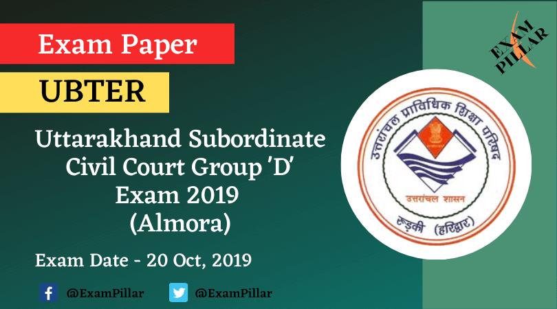 Uttarakhand Subordinate Civil Courts Group 'D' Exam Paper 2019 (Answer Key) - Almora