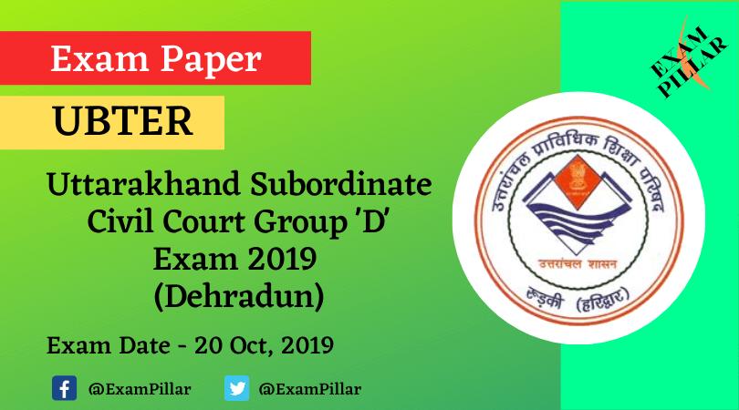 Uttarakhand Subordinate Civil Courts Group 'D' Exam Paper 2019 (Answer Key) - Dehradun