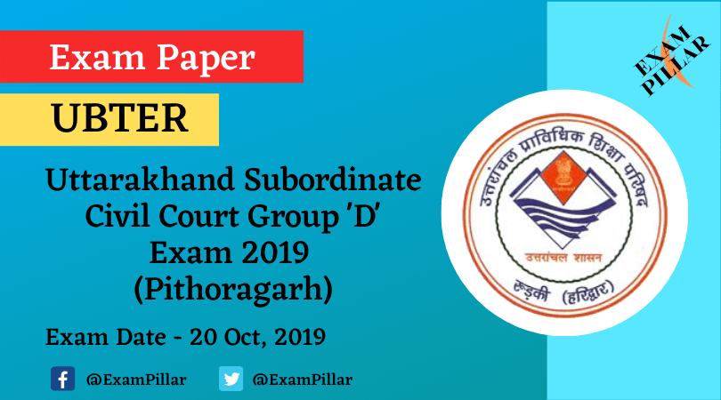 Uttarakhand Subordinate Civil Courts Group 'D' Exam Paper 2019 (Answer Key) - Pithoragarh