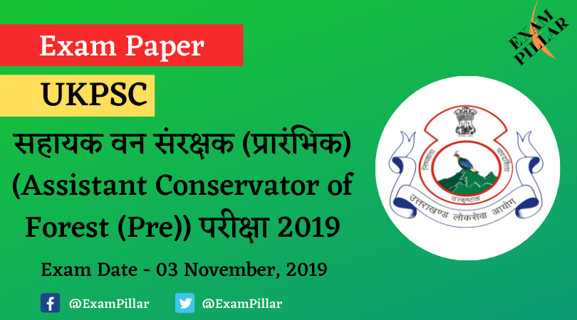 UKPCS Assistant Conservator of Forest (Pre) Exam - 2019 (Answer Key)