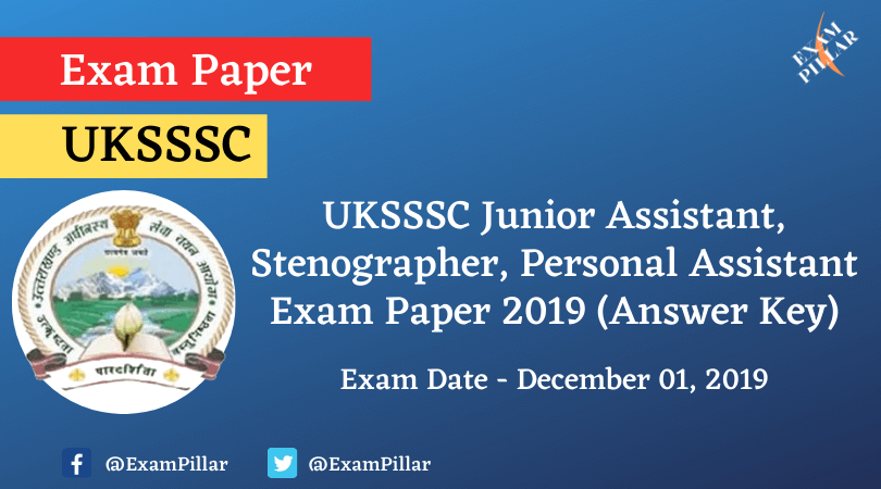 UKSSSC Junior Assistant, Stenographer, Personal Assistant Exam 2019 (Answer Key)