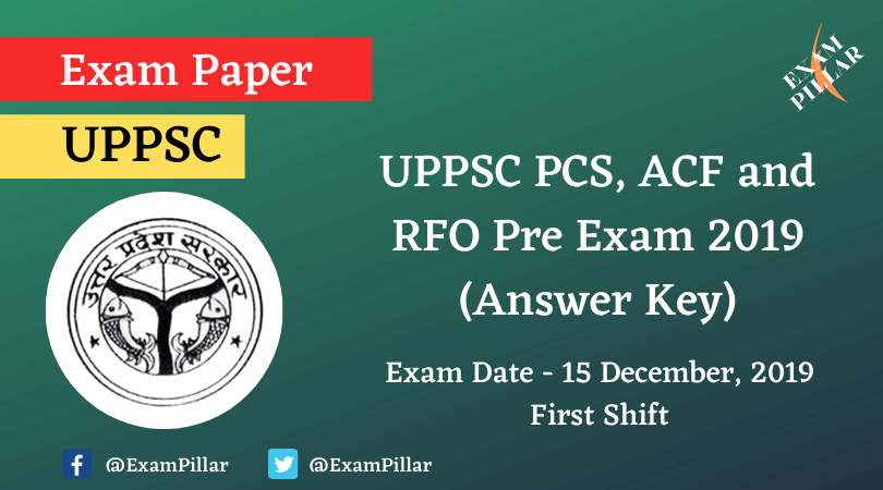 UPPSC PCS, ACF and RFO Pre Exam 2019 (Answer Key)