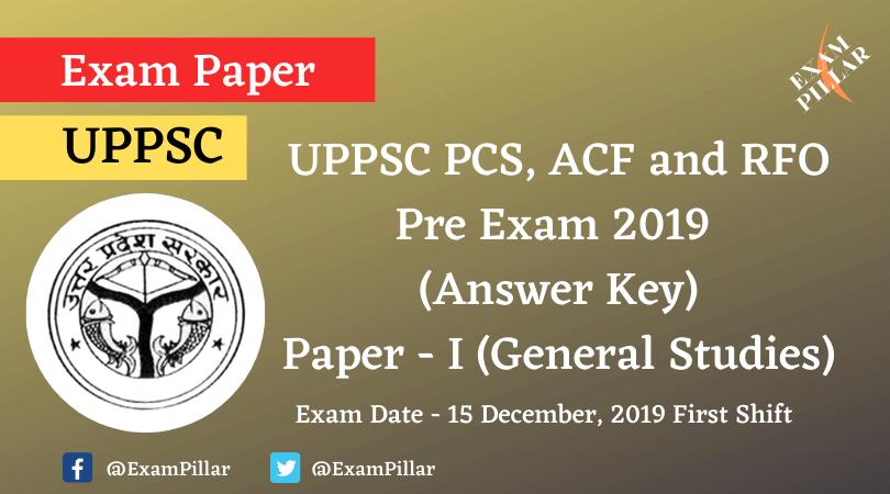 UPPSC PCS, ACF and RFO Pre Exam 2019 (Answer Key)