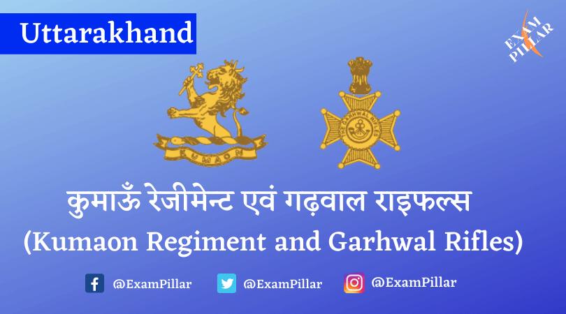 Kumaon Regiment and Garhwal Rifles
