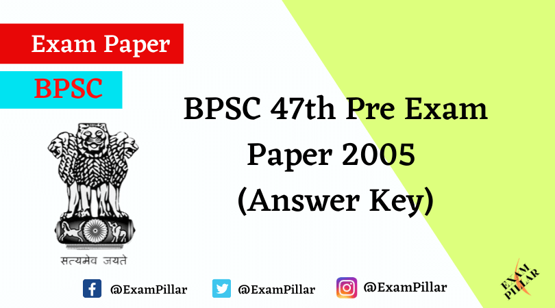 BPSC 47th Pre Exam Paper 2005 With Answer Key