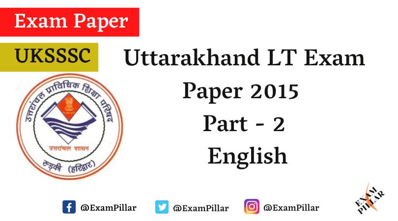 Uttarakhand LT Exam Paper 2015 (English) Answer Key