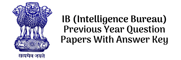 IB Previous Year Question Papers