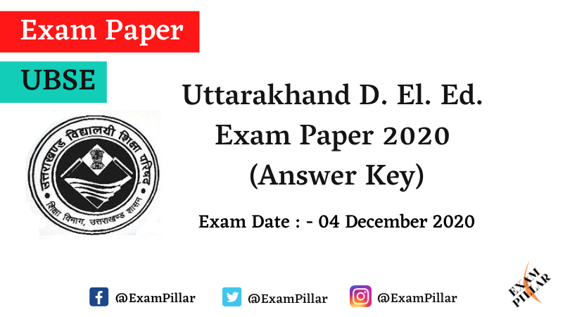 Uttarakhand UBSE D. El. Ed. Exam Paper 2020 (Answer Key)
