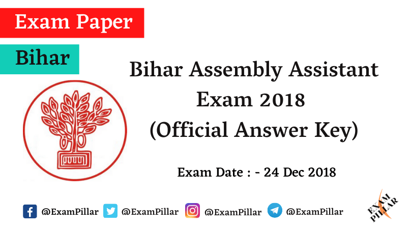 Bihar Assembly Assistant Exam 24 Dec 2018 (Official Answer Key)