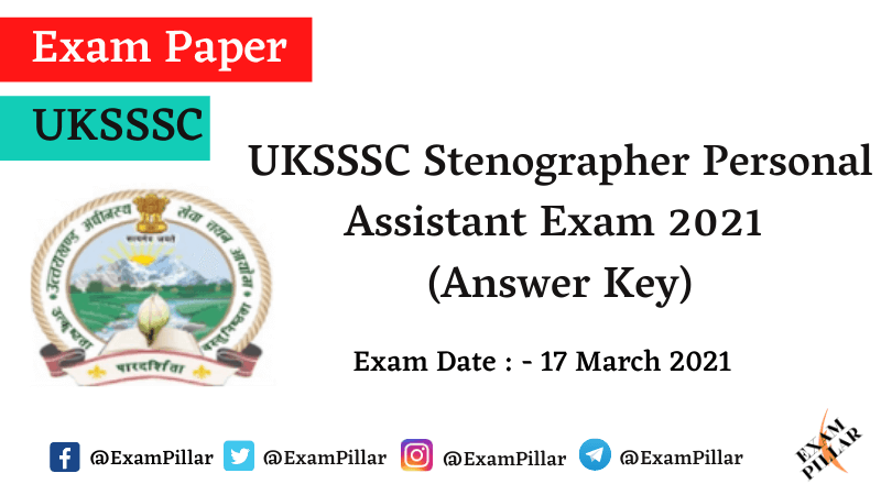 UKSSSC Stenographer Personal Assistant Paper 2021 Answer Key